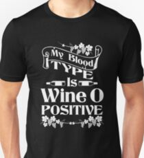 Blood Type Wino Positive Nurse & Doctor Wine Gift T-Shirt T-Shirt