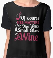 Of Course Size Matters Funny Wine T-Shirt Women's Chiffon Top