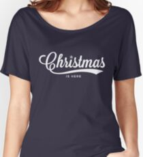 Christmas is here. Women's Relaxed Fit T-Shirt