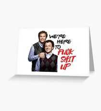 We're Here to Fuck Shit Up Greeting Card