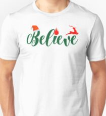 Christmas Believe Shirt Xmas Night Holiday Quotes Gift Tee Unisex T-Shirt