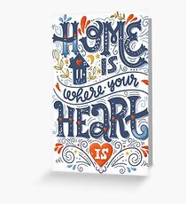 Home is where your heart is Greeting Card