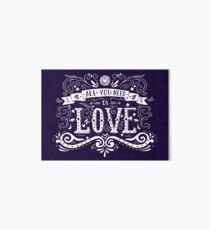 All you need is love Art Board Print