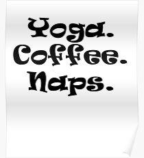 Yoga Coffee Naps Poster
