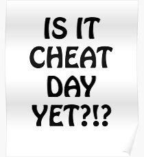 Is It Cheat Day Yet Poster