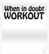 When in Doubt Workout Poster
