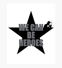 WE CAN BE HEROES #BW Photographic Print
