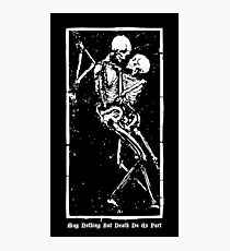 Skeletons Death Hug | May Nothing But Death Do Us Part [ES00] Photographic Print