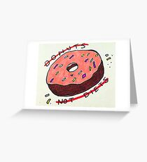 Donuts not Diets- say NO to diet culture  Greeting Card
