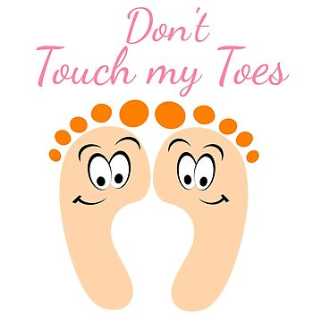 Don't touch my toes  by georgewaiyaki