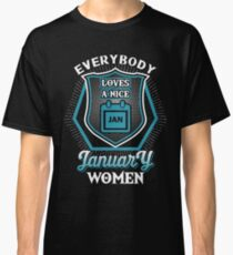 Everybody Loves A Nice January Girl Classic T-Shirt