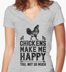 Chickens Make Me Happy You Not So Much Shirt Funny Farming Farm Poultry Gifts T-shirt for Farmers or Chicken Lovers Women's Fitted V-Neck T-Shirt