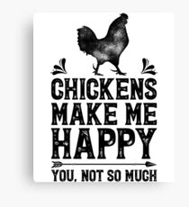 Chickens Make Me Happy You Not So Much Shirt Funny Farming Farm Poultry Gifts T-shirt for Farmers or Chicken Lovers Canvas Print