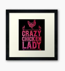 Crazy Chicken Lady Shirt Funny Farming Farm Poultry Gifts T-shirt for Farmers or Chicken Lovers Framed Print