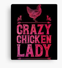 Crazy Chicken Lady Shirt Funny Farming Farm Poultry Gifts T-shirt for Farmers or Chicken Lovers Canvas Print