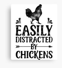 Easily Distracted By Chickens Shirt Funny Farming Farm Poultry Gifts T-shirt for Farmers or Chicken Lovers Canvas Print