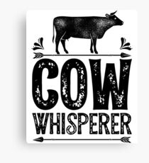 Cow Whisperer Shirt Funny Farming Farm Gifts T-shirt for Farmers or Cow Lovers Canvas Print