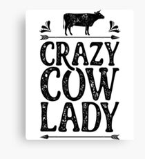 Crazy Cow Lady Shirt Funny Farming Farm Gifts T-shirt for Farmers or Cow Lovers Canvas Print