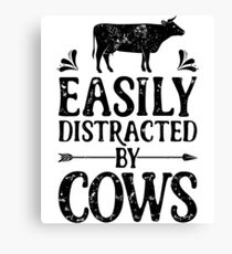 Easily Distracted By Cows Shirt Funny Farming Farm Gifts T-shirt for Farmers or Cow Lovers Canvas Print