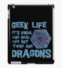 Dungeons and dragons - Geek life - it's kinda like real life but there are dragons iPad Case/Skin