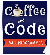 Coffee And Code I'm a Programmer Poster