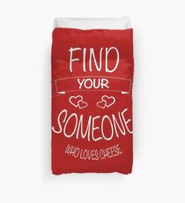 Someone who loves cheese Duvet Cover