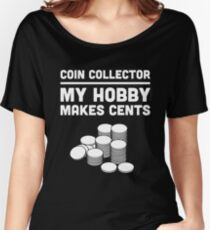 Funny Coin Collecting Design Women's Relaxed Fit T-Shirt