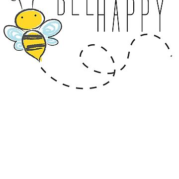 Bee happy by g3nzoshirts