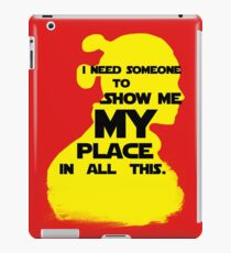 "STAR WARS - ""I Need Someone to Show Me My Place in All This."" by Rey iPad Case/Skin"
