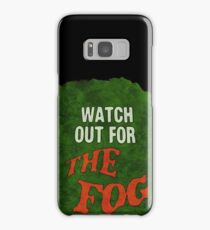 Watch Out For The Fog Samsung Galaxy Case/Skin
