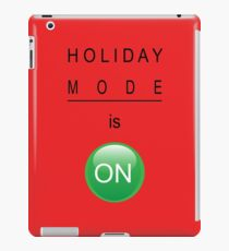 Holiday Mode is On iPad Case/Skin
