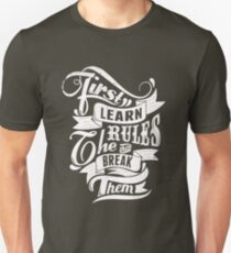 First Learn The Rules Then Break Them T-shirt Unisex T-Shirt