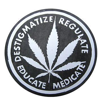 Destigmatize Regulate Educate Medicate by lucasbrondi