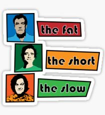 fat short and slow Sticker