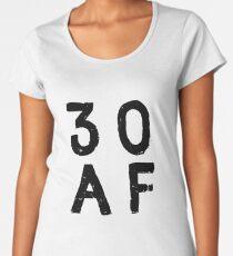 30 AF - Birthday Age  Women's Premium T-Shirt