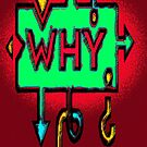 WHY... ???  by James Lewis Hamilton