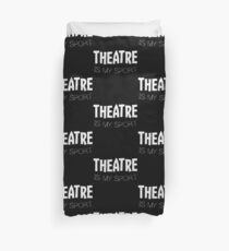 Theatre Is My Sport Duvet Cover