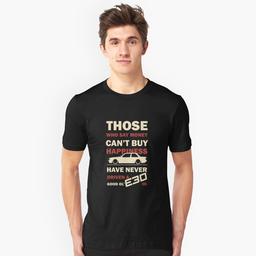 Happiness in a BMW E30 Unisex T-Shirt Front