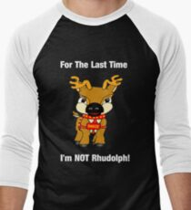 I'm Not Rhudolph (dark apparel version) Men's Baseball ¾ T-Shirt