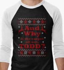 """Christmas """"And Why is the carpet all wet, TODD?"""" T-Shirt"""