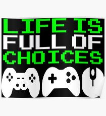 Funny Video Gamer Life Choices T-shirt Poster