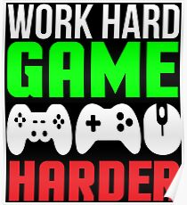 Work Hard Funny Video Game Gift T-shirt Poster