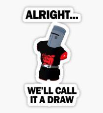 Black Knight - we'll call it a draw! Sticker