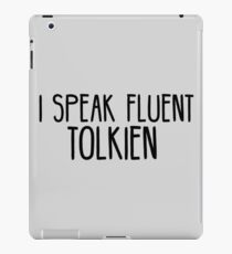 I Speak Fluent Tolkien iPad Case/Skin