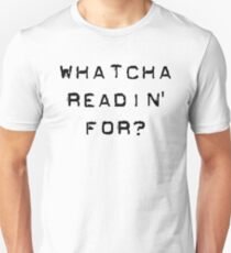 Bill Hicks - whatcha readin for? Unisex T-Shirt