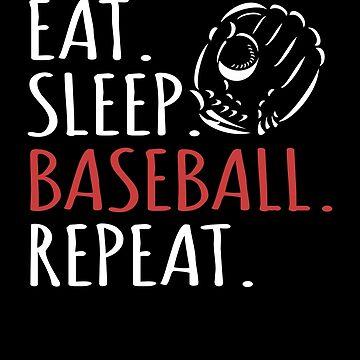 Eat Sleep Baseball Repeat Gift by craftybadgertee