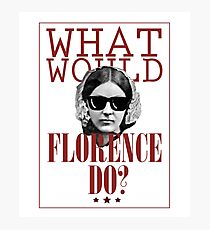 Was würde Florenz tun? Lustiges Florence Nightingale Fotodruck