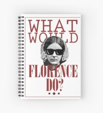 What Would Florence Do? Funny Florence Nightingale Spiral Notebook