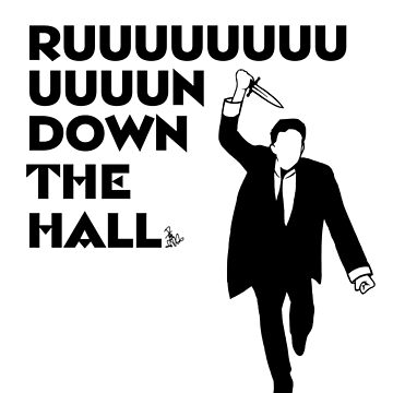 """""""Ruuuun down the hall"""" by bloodystickman"""