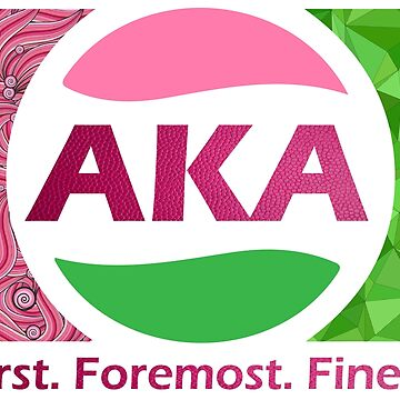 AKA First Foremost Finest by AndriaJ